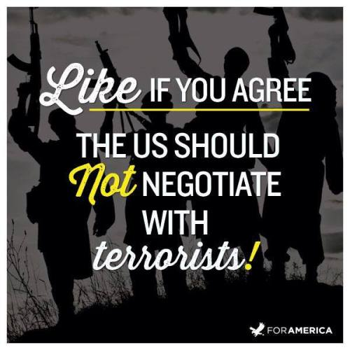 We don't negotiate with Terrorists